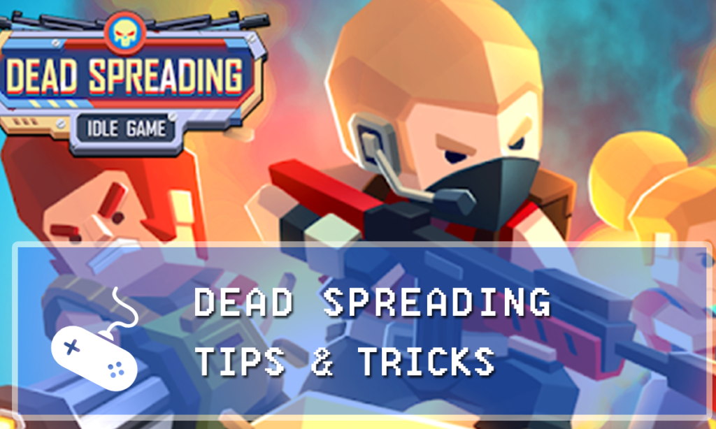Dead Spreading Guide: Tips & Tricks for Dummies - Gaming Vault
