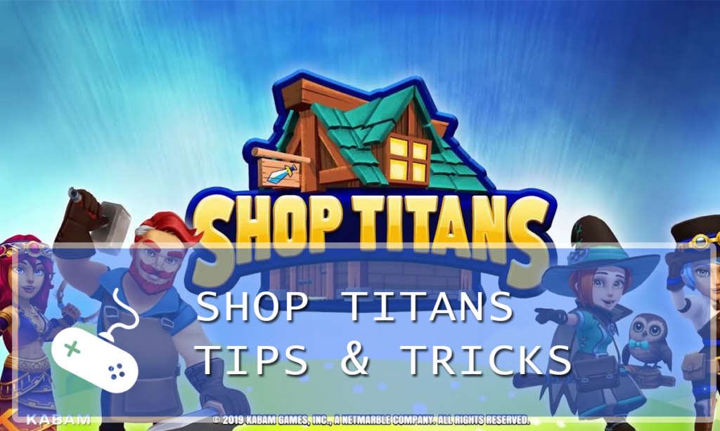 Shop Titans: Design & Trade Guide: Tips & Tricks for Dummies