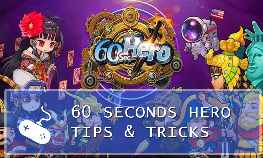 60 Seconds Hero: Idle RPG Guide: Tips & Tricks for Dummies